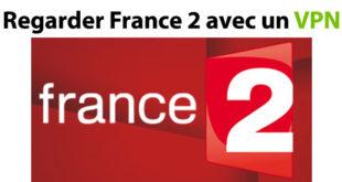 Comment regarder France 2 depuis l'étranger