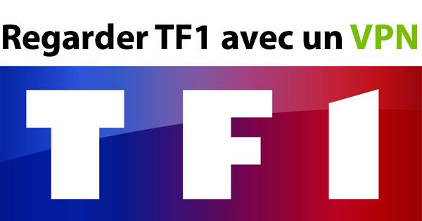 Regarder TF1 VPN
