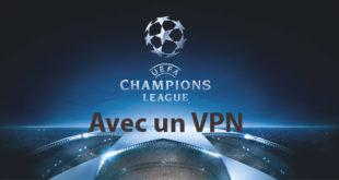 Regarder la Champions League avec un VPN