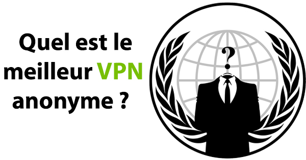 meilleur VPN anonyme