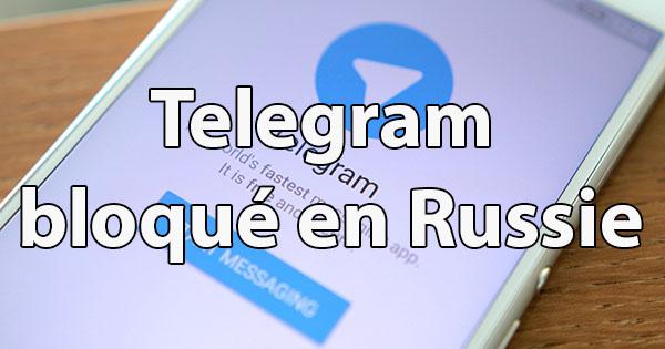 Blocage Telegram Russie