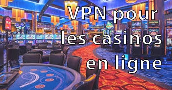 pourquoi utiliser un vpn pour les casinos en ligne fran ais. Black Bedroom Furniture Sets. Home Design Ideas