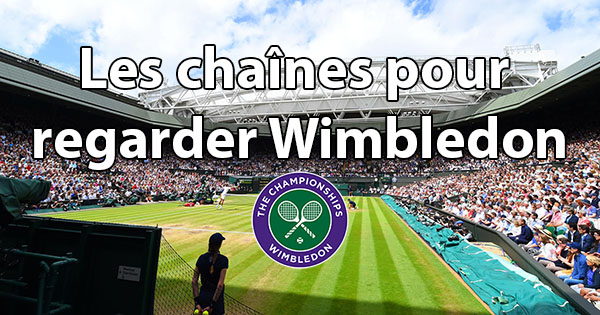 Chaines Wimbledon 2019