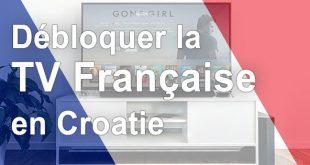 Déblocage TV française Croatie