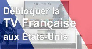Déblocage TV française USA
